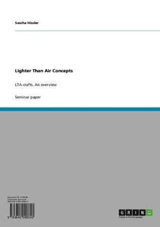 Lighter Than Air Concepts: LTA-crafts. An overview  by  Sascha Hissler