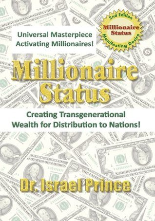 Millionaire Status  by  Dr. Israel Prince