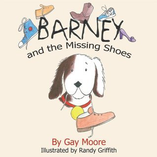 Barney and the Missing Shoes  by  Gay Moore