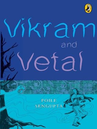 Vikram and Vetal: Tales of Wit and Wisdom Polie sengupta