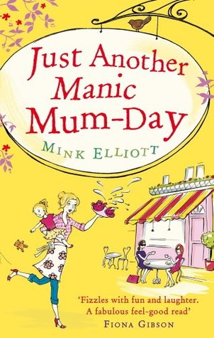 Just Another Manic Mum-Day Mink Elliott