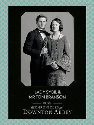 Lady Sybil and Mr Tom Branson (Downton Abbey Shorts, Book 4)  by  Jessica Fellowes