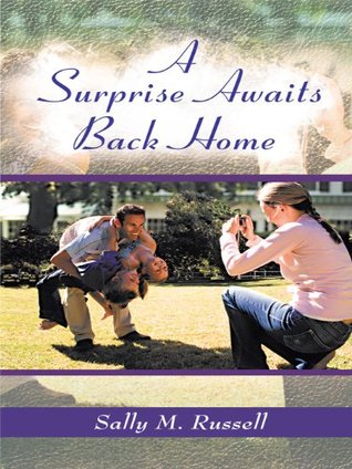A Surprise Awaits Back Home  by  Sally M. Russell