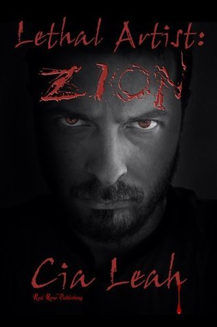 Lethal Artist: Zion (Lethal Artist Series)  by  Cia Leah