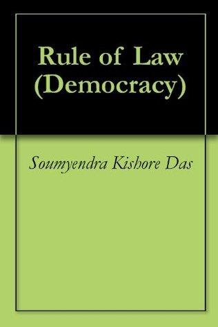 Rule of Law  by  Soumyendra Kishore Das