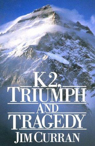 K2: Triumph And Tragedy Jim Curran