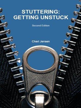 STUTTERING: Getting Unstuck  by  Cheri Jensen