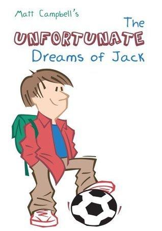 The Unfortunate Dreams Of Jack Matt Campbell