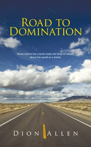 Road to Domination  by  Dion Allen