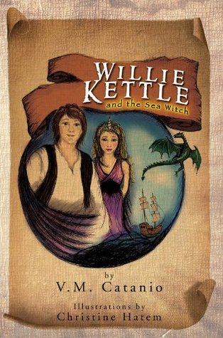 Willie Kettle:and the Sea Witch  by  V.M. Catanio
