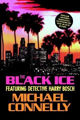 The Black Ice (A Harry Bosch Novel) Michael Connelly