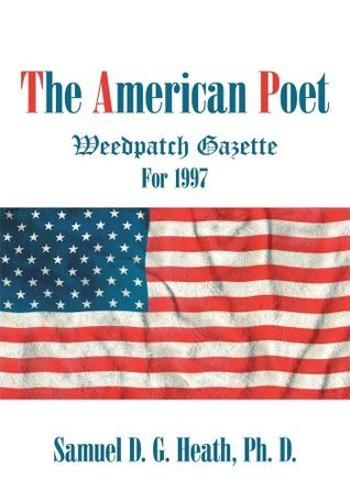 The American Poet 1997  by  Samuel D.G. Heath
