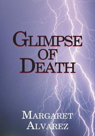 Glimpse of Death  by  Margaret Alvarez