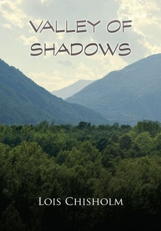 Valley of Shadows  by  Lois Chisholm
