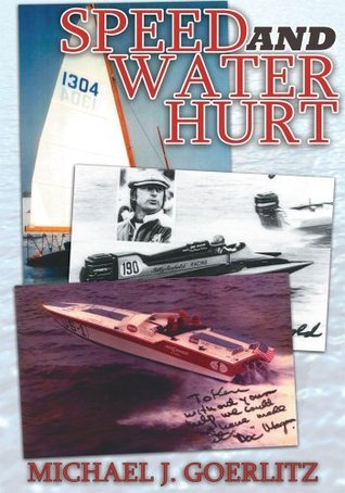 Speed And Water Hurt Michael J. Goerlitz