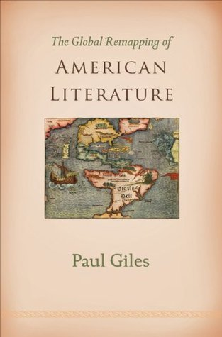 The Global Remapping of American Literature  by  Paul Giles