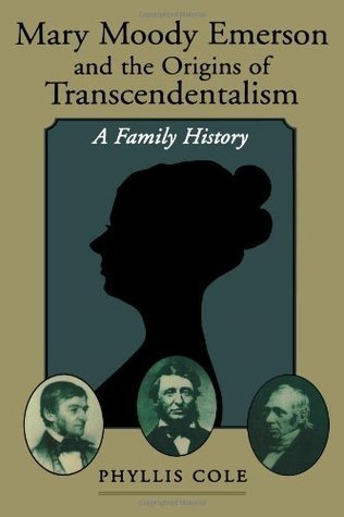 Mary Moody Emerson and the Origins of Transcendentalism: A Family History  by  Phyllis Cole