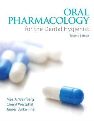 Oral Pharmacology for the Dental Hygienist (2nd Edition) Mea A. Weinberg