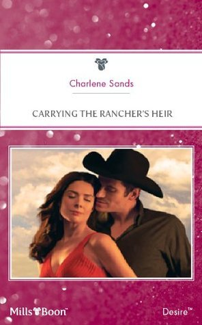 Carrying The Ranchers Heir  by  Charlene Sands