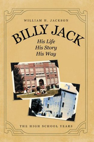 Billy Jack, His Life, His Story, His Way William H. Jackson
