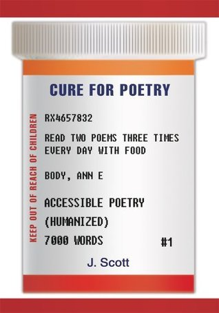 Cure For Poetry J. Scott