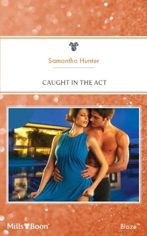 Caught In The Act  by  Samantha Hunter
