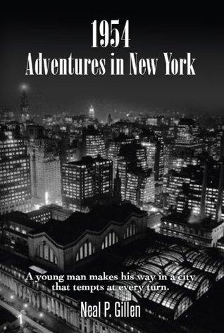 1954 Adventures in New York Neal Gillen