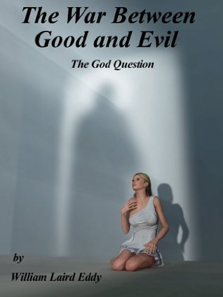The War Between Good And Evil William Laird Eddy