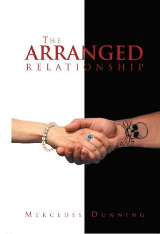 The Arranged Relationship  by  Mercedes Dunning