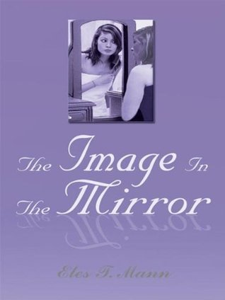 The Image In The Mirror Eles T. Mann