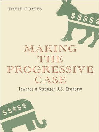 Making the Progressive Case David Coates