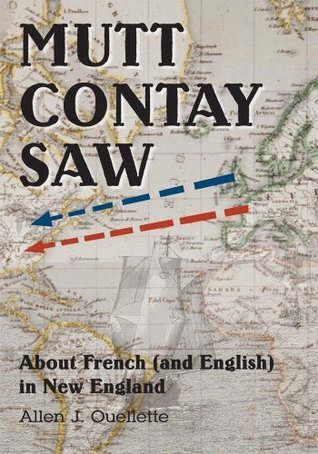 MUTT CONTAY SAW: About French And English) In New England  by  Allen Ouellette