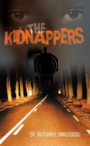 The Kidnappers  by  Nathaniel Nwadiogbu