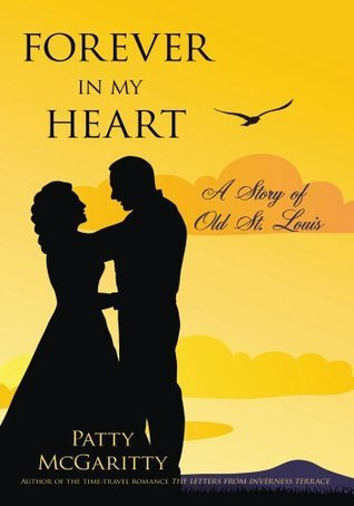 FOREVER IN MY HEART:A Story of Old St. Louis  by  Patty McGaritty