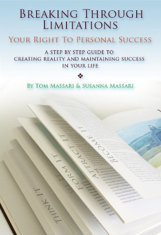 Breaking Through Limitations: Your Right To Personal Success Tom Massari