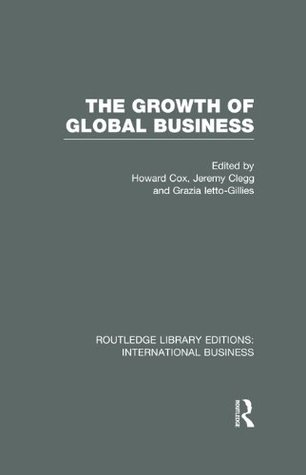 The Growth of Global Business (RLE International Business): Volume 10 (Routledge Library Editions: International Business)  by  Howard Cox