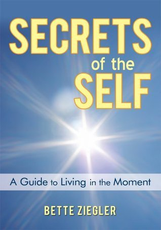 Secrets of the Self BETTE ZIEGLER