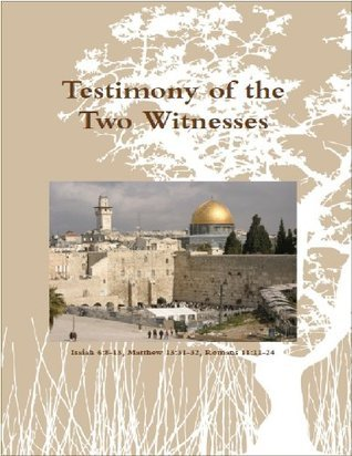 Testimony of the Two Witnesses Michael Stansfield