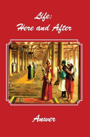 Life: Here and After Anwer