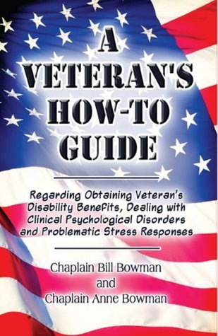 A Veterans How-to Guide  by  Chaplain Anne Bowman