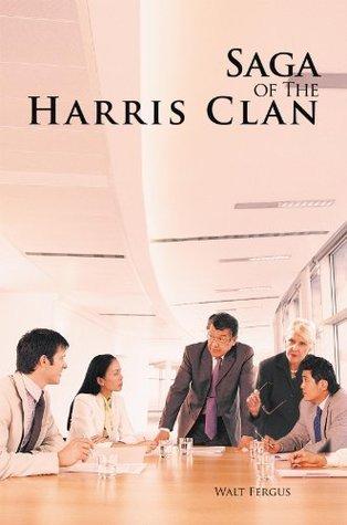 Saga of The Harris Clan  by  Walt Fergus