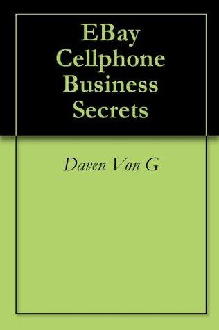 EBay Cellphone Business Secrets Daven Von G