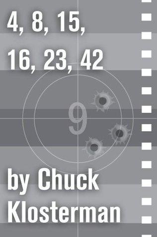 4,8,15,16,23,42 Chuck Klosterman