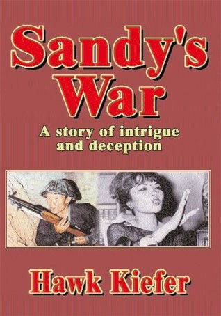 Sandys War: A story of intrigue and deception Hawk Kiefer