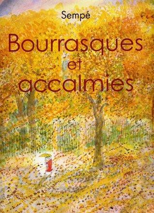 Bourrasques et accalmies  by  Jean-Jacques Sempé