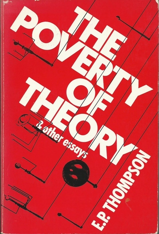The Poverty of Theory & other essays  by  E.P. Thompson