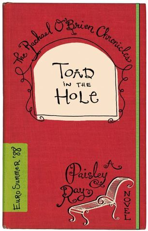 Toad in the Hole (The Rachael OBrien Chronicles #4)  by  Paisley Ray