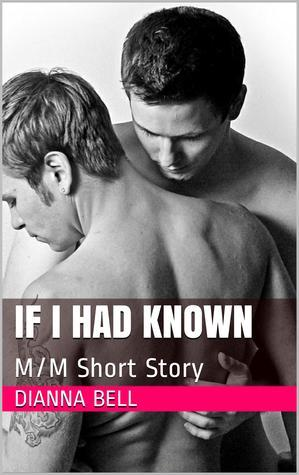 If I had Known  by  Dianna Bell