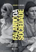 FALANDO DA SOCIEDADE - ENSAIOS SOBRE AS DIFERENTES MANEIRAS DE REPRESENTAR O SOCIAL  by  Howard S. Becker