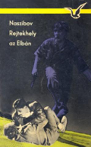 Rejtekhely az Elbán [Albatrosz könyvek] Aleksandr Nasibov